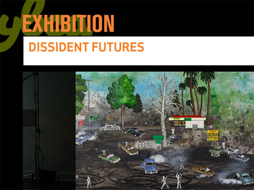 Dissident Futures featuring artists: David Huffman, Neïl Beloufa, Heman Chong & Anthony Marcellini, Peter Coffin, Revital Cohen and Tuur Van Balen, Brody Condon, Future Cities Lab, Melanie Gilligan, Lynn Hershman Leeson, Shane Hope, Paul Laffoley, Basim Magdy, Dan Mills, The Otolith Group, Trevor Paglen, Katie Paterson, Kamau Amu Patton, Connie Samaras, and Cauleen Smith.
